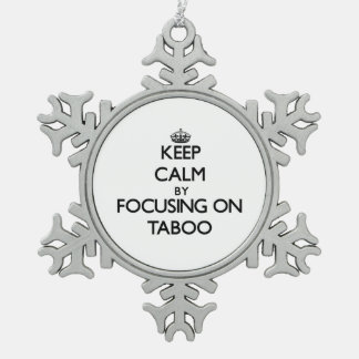 Keep Calm by focusing on Taboo Pewter Snowflake Ornament