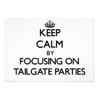 Keep Calm by focusing on Tailgate Parties Personalized Invitation