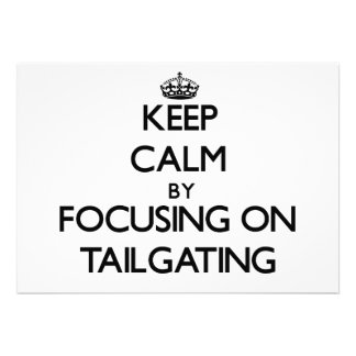 Keep Calm by focusing on Tailgating Custom Invitations