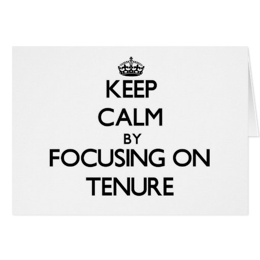 Keep Calm by focusing on Tenure Card