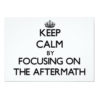 "Keep Calm by focusing on The Aftermath 5"" X 7"" Invitation Card"