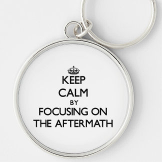 Keep Calm by focusing on The Aftermath Key Chain