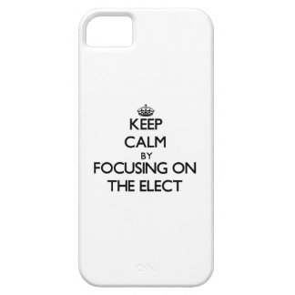 Keep Calm by focusing on THE ELECT iPhone 5 Covers