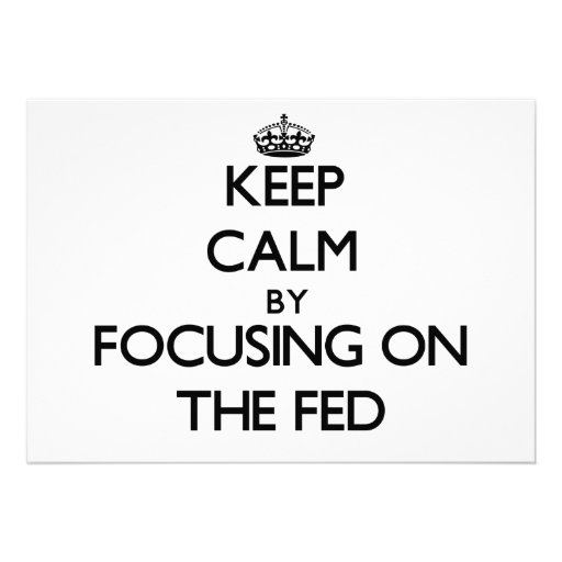 Keep Calm by focusing on The Fed Personalized Invitations