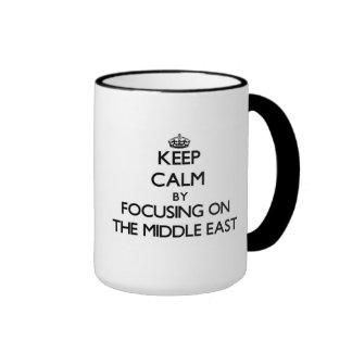 Keep Calm by focusing on The Middle East Ringer Mug