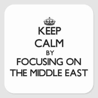 Keep Calm by focusing on The Middle East Sticker