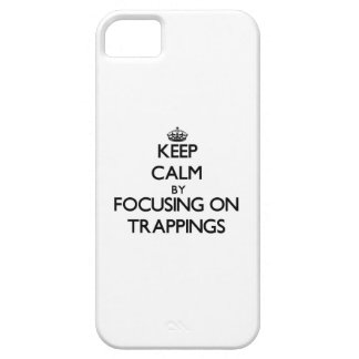Keep Calm by focusing on Trappings iPhone 5 Cover