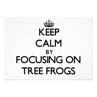 Keep Calm by focusing on Tree Frogs Personalized Announcements