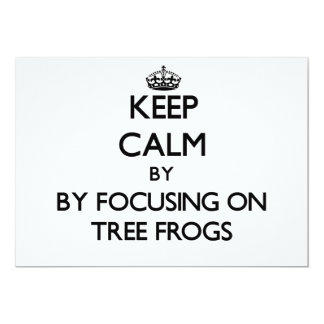 Keep calm by focusing on Tree Frogs Custom Invite