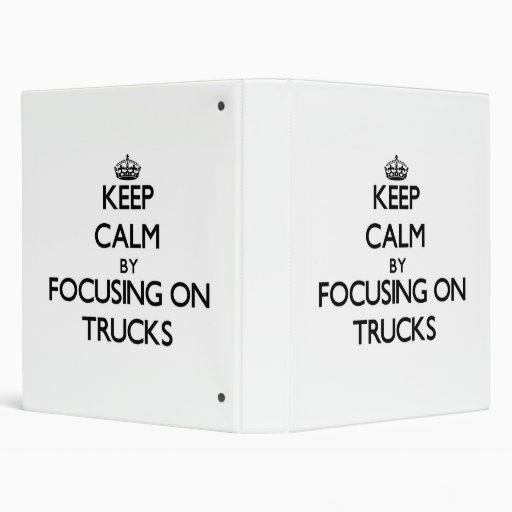 Keep Calm by focusing on Trucks 3 Ring Binders