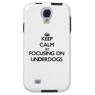 Keep Calm by focusing on Underdogs Galaxy S4 Case