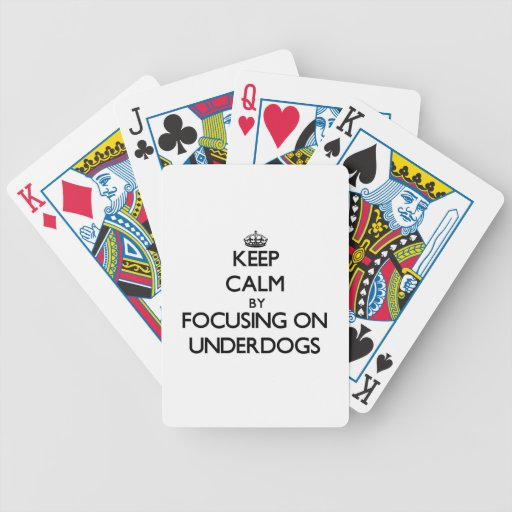 Keep Calm by focusing on Underdogs Bicycle Card Deck
