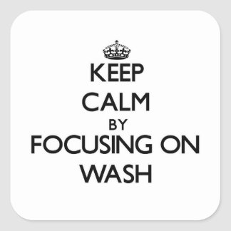 Keep Calm by focusing on Wash Square Sticker