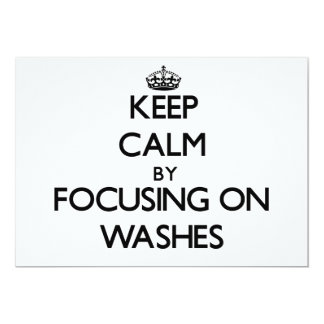"""Keep Calm by focusing on Washes 5"""" X 7"""" Invitation Card"""