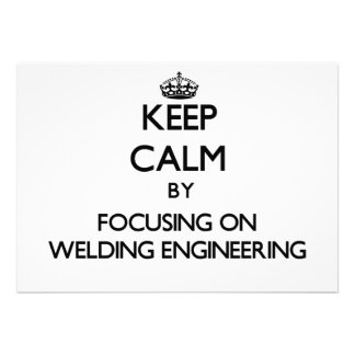 Keep calm by focusing on Welding Engineering Cards