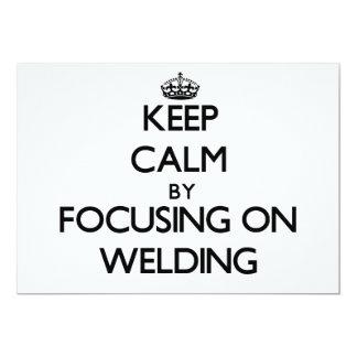 "Keep Calm by focusing on Welding 5"" X 7"" Invitation Card"