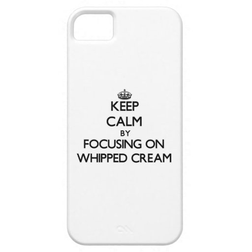 Keep Calm by focusing on Whipped Cream Case For iPhone 5/5S