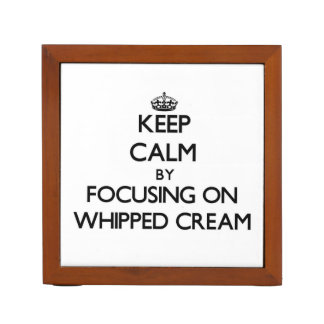 Keep Calm by focusing on Whipped Cream Pencil Holder