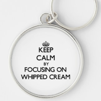 Keep Calm by focusing on Whipped Cream Keychains