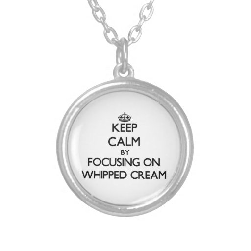 Keep Calm by focusing on Whipped Cream Necklace