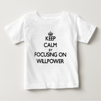 Keep Calm by focusing on Willpower Baby T-Shirt