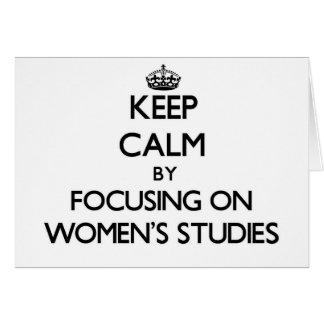 Keep calm by focusing on Women S Studies Card