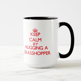 Keep calm by hugging a Grasshopper Mug