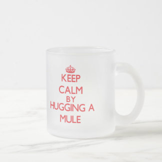 Keep calm by hugging a Mule Frosted Glass Coffee Mug