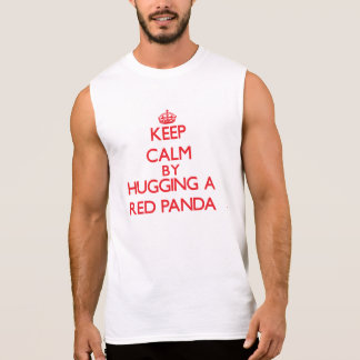 Keep calm by hugging a Red Panda Sleeveless Shirt