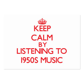 Keep calm by listening to 1950S MUSIC Business Cards