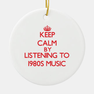 Keep calm by listening to 1980S MUSIC Christmas Ornament