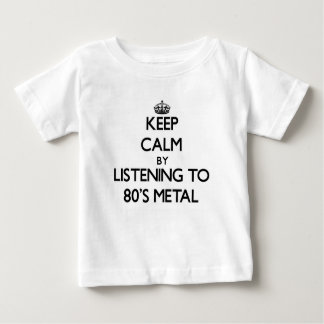 Keep calm by listening to 80'S METAL T-shirt