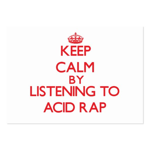 Keep calm by listening to ACID RAP Business Card