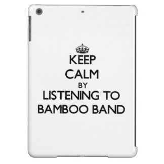 Keep calm by listening to BAMBOO BAND iPad Air Cover