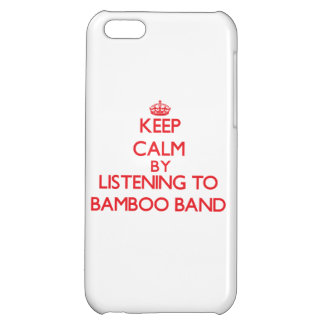 Keep calm by listening to BAMBOO BAND Case For iPhone 5C