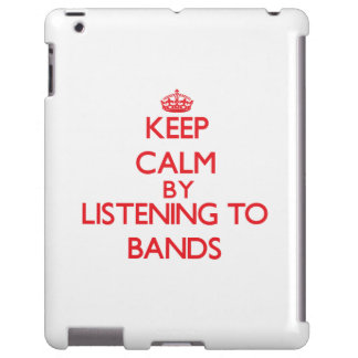 Keep calm by listening to BANDS
