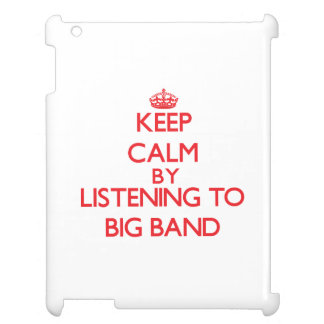 Keep calm by listening to BIG BAND iPad Cover