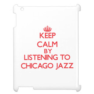Keep calm by listening to CHICAGO JAZZ iPad Covers