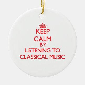 Keep calm by listening to CLASSICAL MUSIC Christmas Tree Ornament