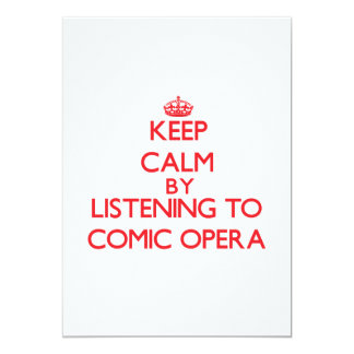 Keep calm by listening to COMIC OPERA Invites