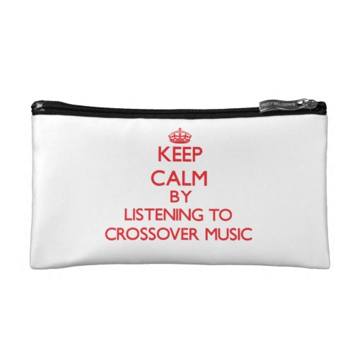 Keep calm by listening to CROSSOVER MUSIC Cosmetic Bag