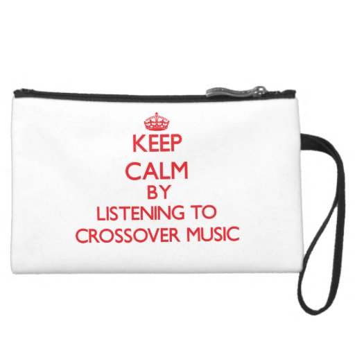 Keep calm by listening to CROSSOVER MUSIC Wristlets