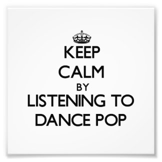 Keep calm by listening to DANCE POP Photo