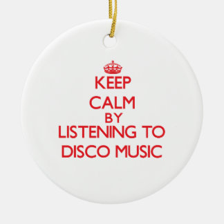 Keep calm by listening to DISCO MUSIC Christmas Tree Ornaments