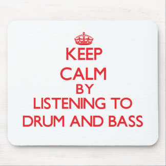 Keep calm by listening to DRUM AND BASS Mouse Pads