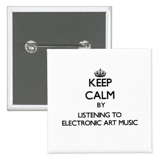Keep calm by listening to ELECTRONIC ART MUSIC Button