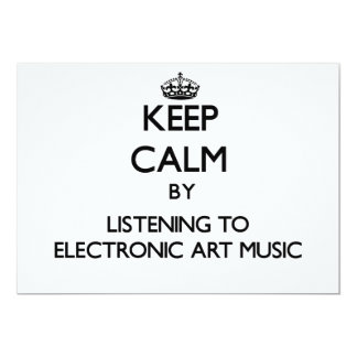 Keep calm by listening to ELECTRONIC ART MUSIC Personalized Invitations