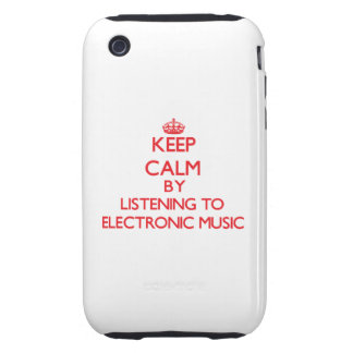 Keep calm by listening to ELECTRONIC MUSIC iPhone 3 Tough Cases