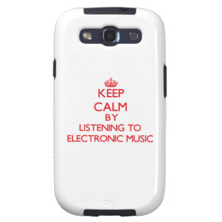 Keep calm by listening to ELECTRONIC MUSIC Galaxy SIII Covers