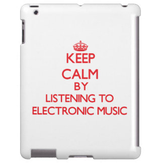 Keep calm by listening to ELECTRONIC MUSIC
